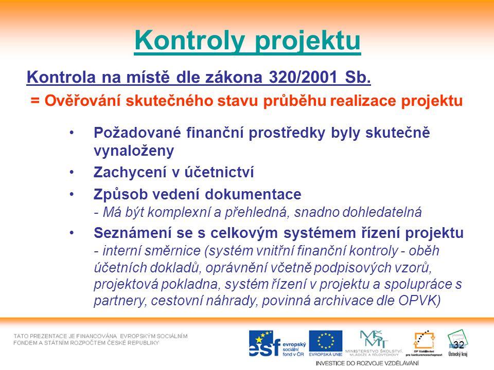 32 Kontroly projektu Kontrola na místě dle zákona 320/2001 Sb.