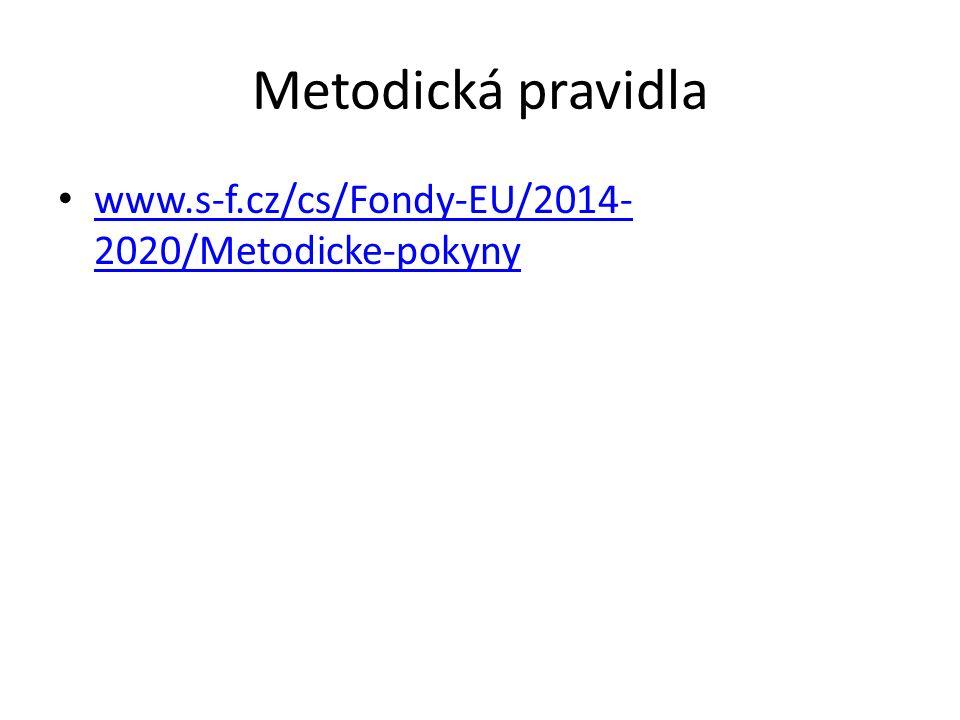 Metodická pravidla www.s-f.cz/cs/Fondy-EU/2014- 2020/Metodicke-pokyny www.s-f.cz/cs/Fondy-EU/2014- 2020/Metodicke-pokyny