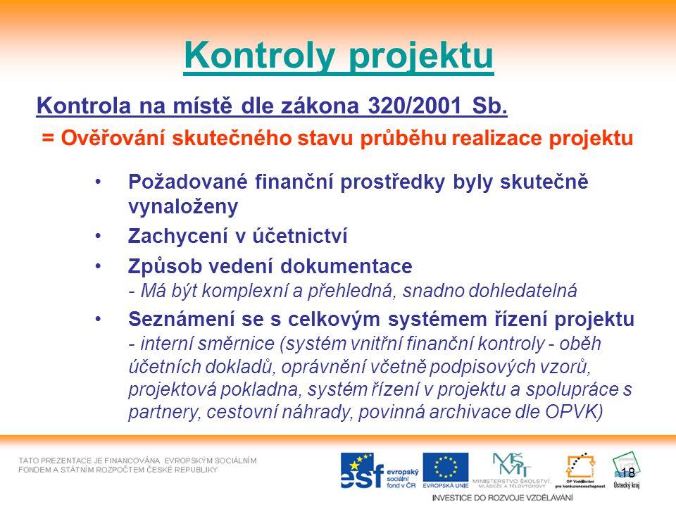 18 Kontroly projektu Kontrola na místě dle zákona 320/2001 Sb.