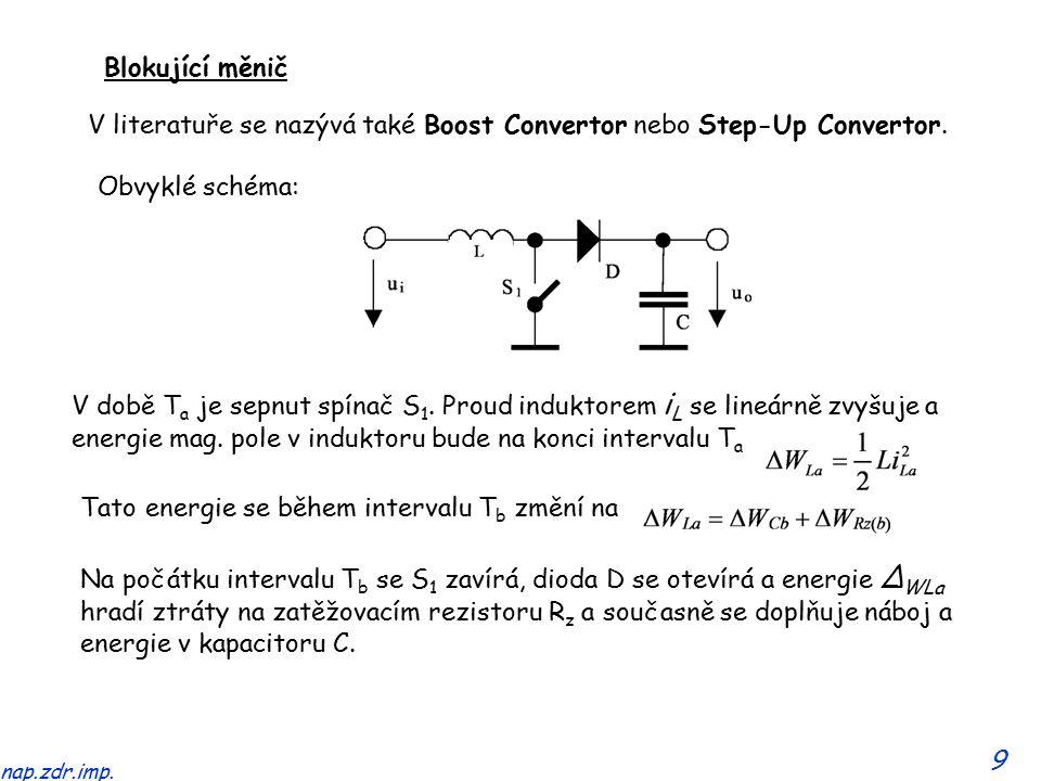9 nap.zdr.imp. Blokující měnič V literatuře se nazývá také Boost Convertor nebo Step-Up Convertor.