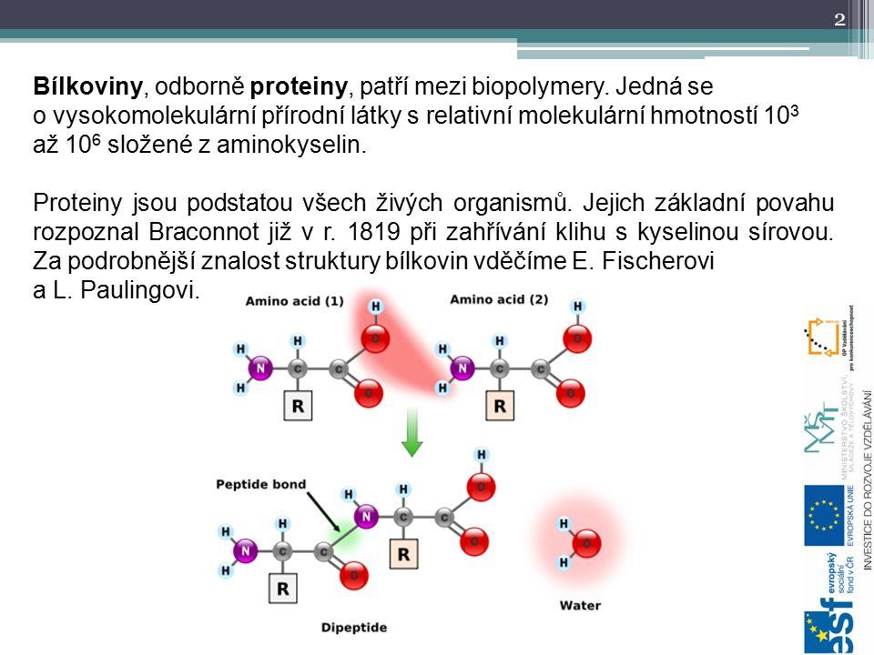 Základní vlastnosti bílkovin V proteinech jsou aminokyseliny vzájemně vázány aminoskupinami –NH 2 a karboxylovými skupinami –COOH amidovou vazbou –NH–CO– (amidy), která se v případě proteinů nazývá peptidová vazba.