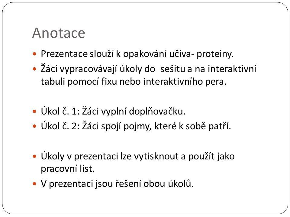 Úkol č.1: vyplň doplňovačku 1. sloučenina, ze které jsou složené bílkoviny 2.