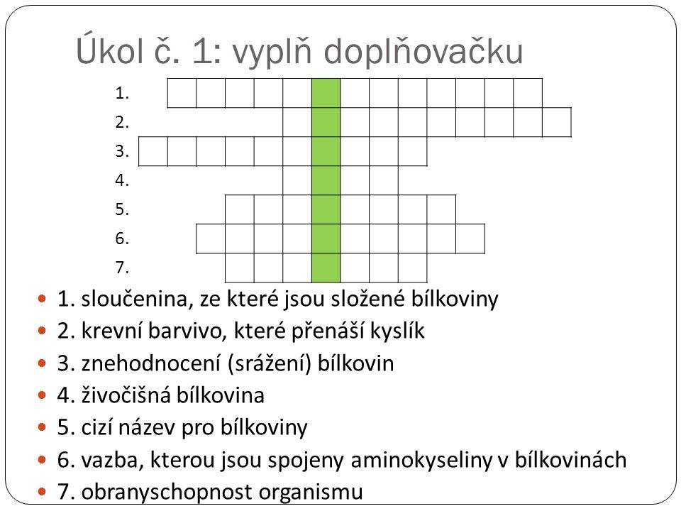 Řešení úkolu č.1 Tajenka: KERATIN Otázka: Co je to keratin.