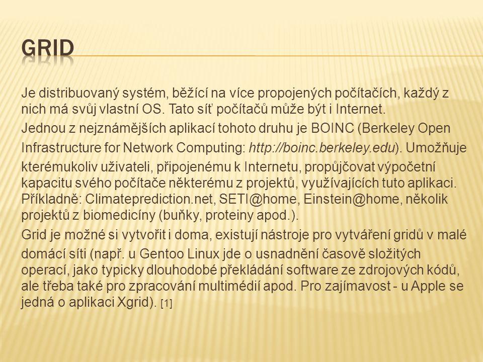 Je distribuovaný systém, běžící na více propojených počítačích, každý z nich má svůj vlastní OS.