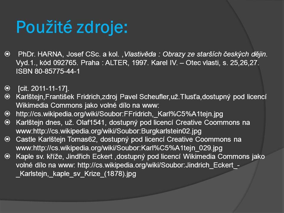 Použité zdroje:  PhDr.HARNA, Josef CSc. a kol.,Vlastivěda : Obrazy ze starších českých dějin.