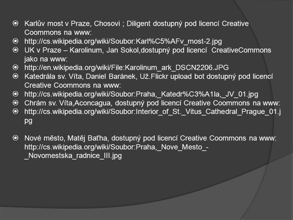  Karlův most v Praze, Chosovi ; Diligent dostupný pod licencí Creative Coommons na www:  http://cs.wikipedia.org/wiki/Soubor:Karl%C5%AFv_most-2.jpg  UK v Praze – Karolinum, Jan Sokol,dostupný pod licencí CreativeCommons jako na www:  http://en.wikipedia.org/wiki/File:Karolinum_ark_DSCN2206.JPG  Katedrála sv.