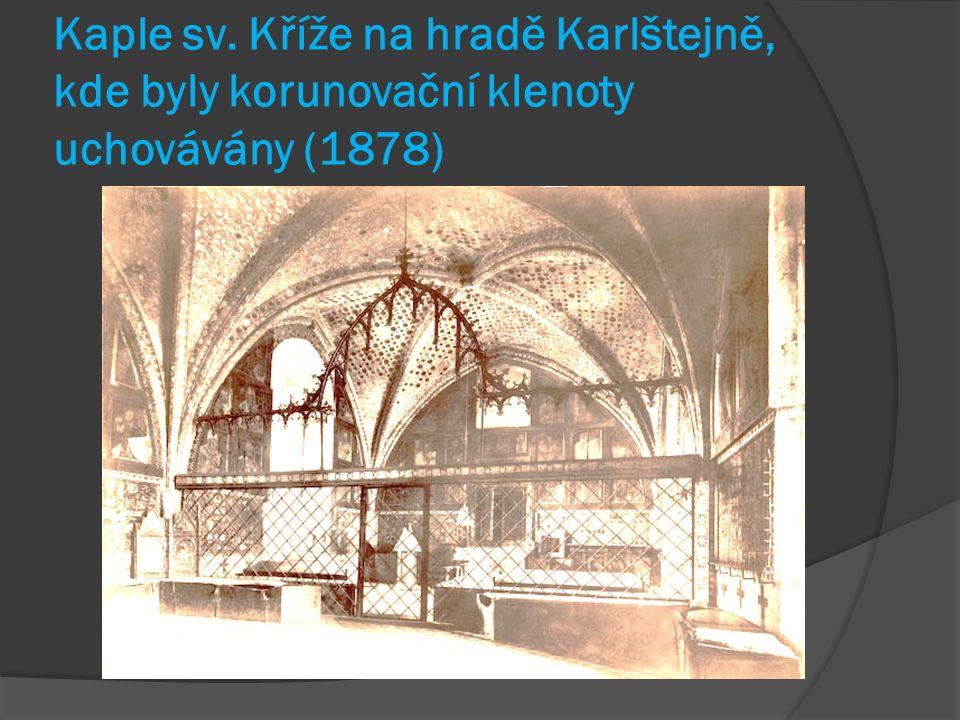 Kaple sv. Kříže na hradě Karlštejně, kde byly korunovační klenoty uchovávány (1878)