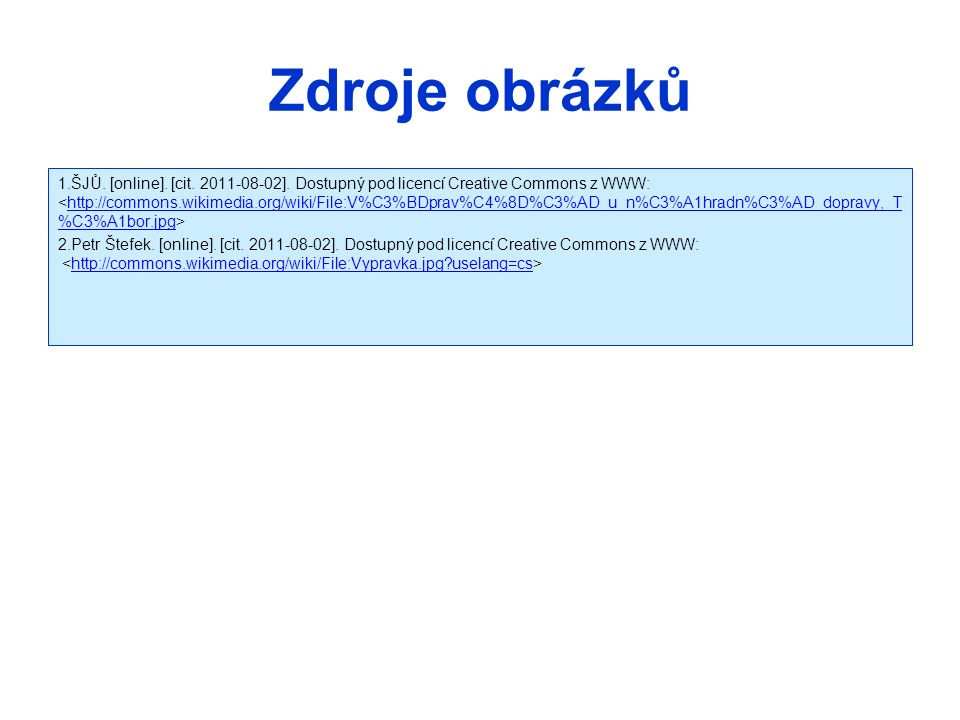 Zdroje obrázků 1.ŠJŮ. [online]. [cit. 2011-08-02].