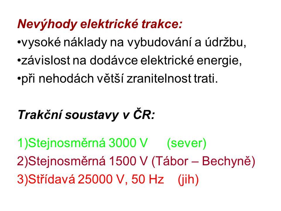 Nevýhody elektrické trakce: vysoké náklady na vybudování a údržbu, závislost na dodávce elektrické energie, při nehodách větší zranitelnost trati.