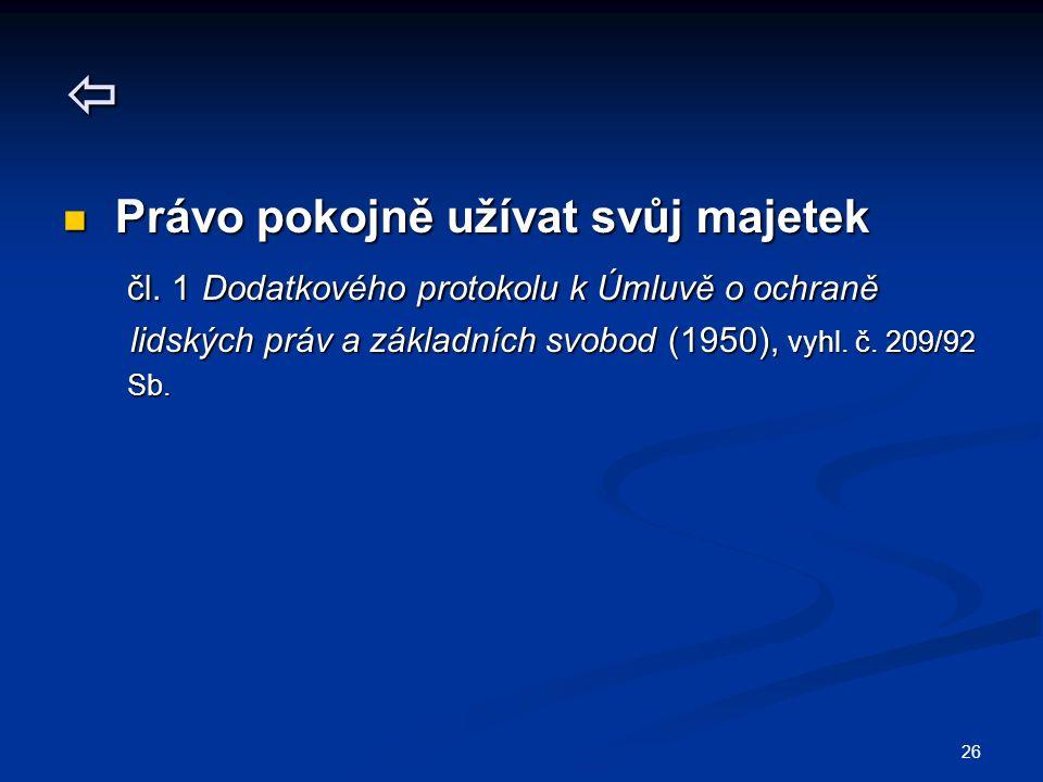 26  Právo pokojně užívat svůj majetek Právo pokojně užívat svůj majetek čl.