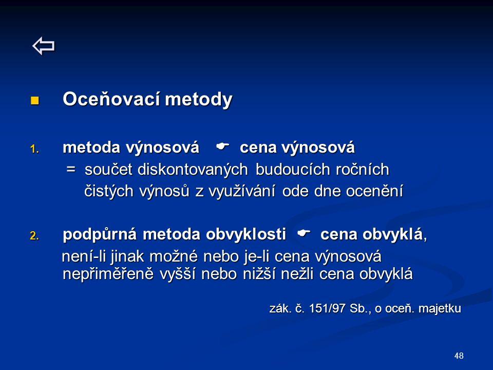 48  Oceňovací metody Oceňovací metody 1.