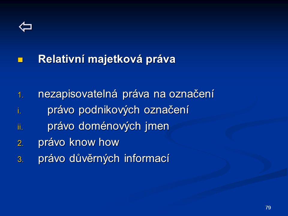 79  Relativní majetková práva Relativní majetková práva 1.