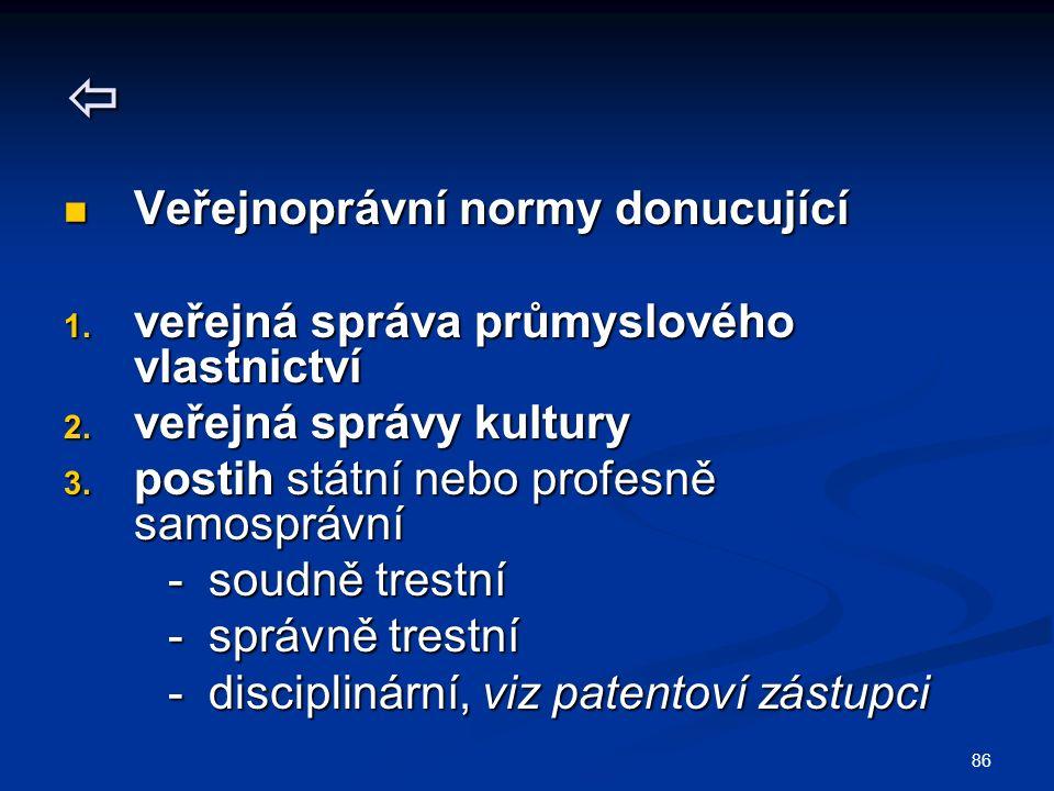 86  Veřejnoprávní normy donucující Veřejnoprávní normy donucující 1.