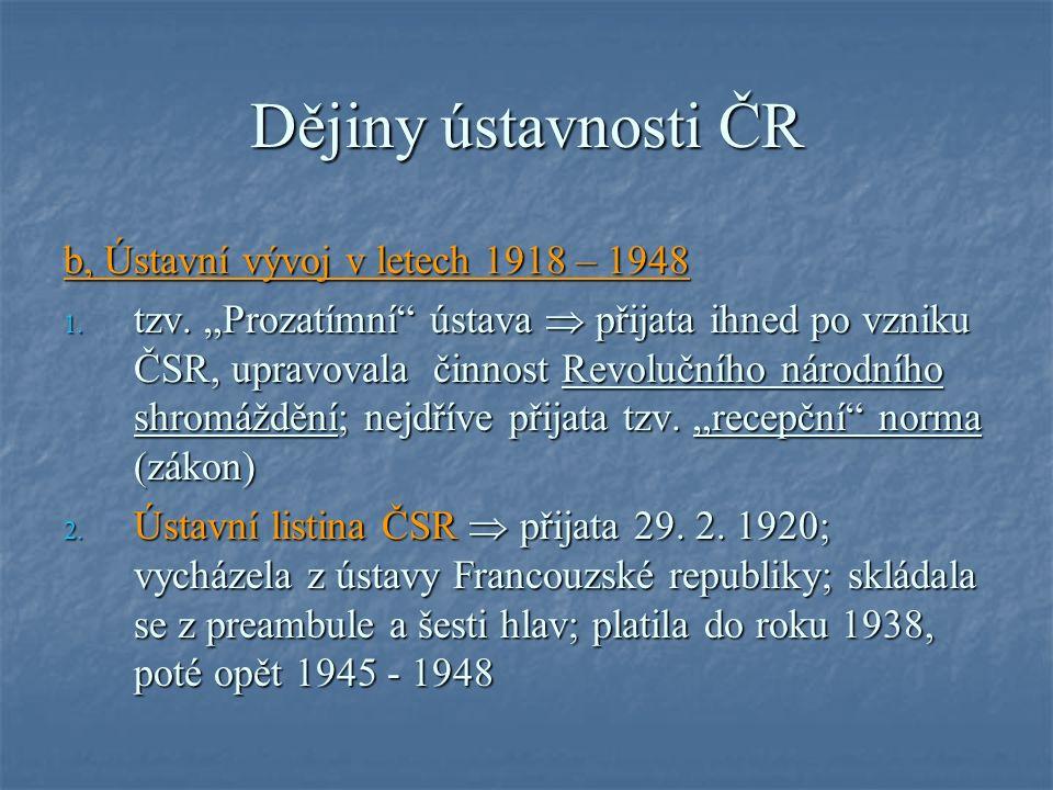 Dějiny ústavnosti ČR b, Ústavní vývoj v letech 1918 – 1948 1.