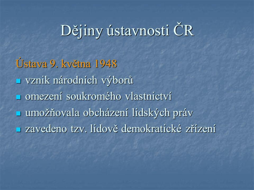 Dějiny ústavnosti ČR Ústava 9.