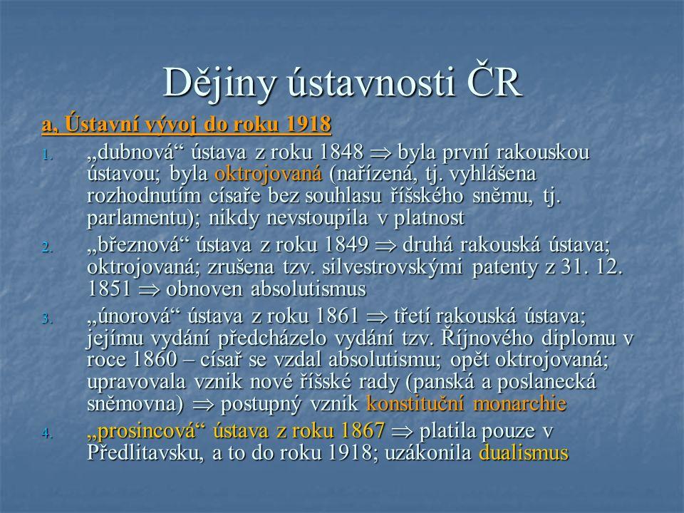 Dějiny ústavnosti ČR a, Ústavní vývoj do roku 1918 1.