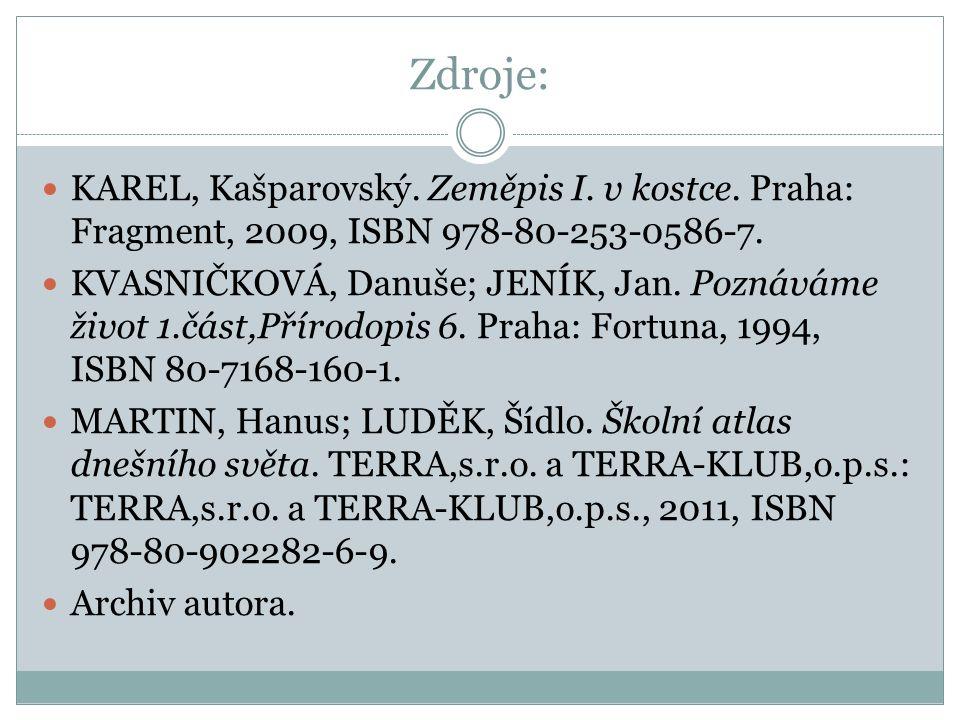 Zdroje: KAREL, Kašparovský. Zeměpis I. v kostce.