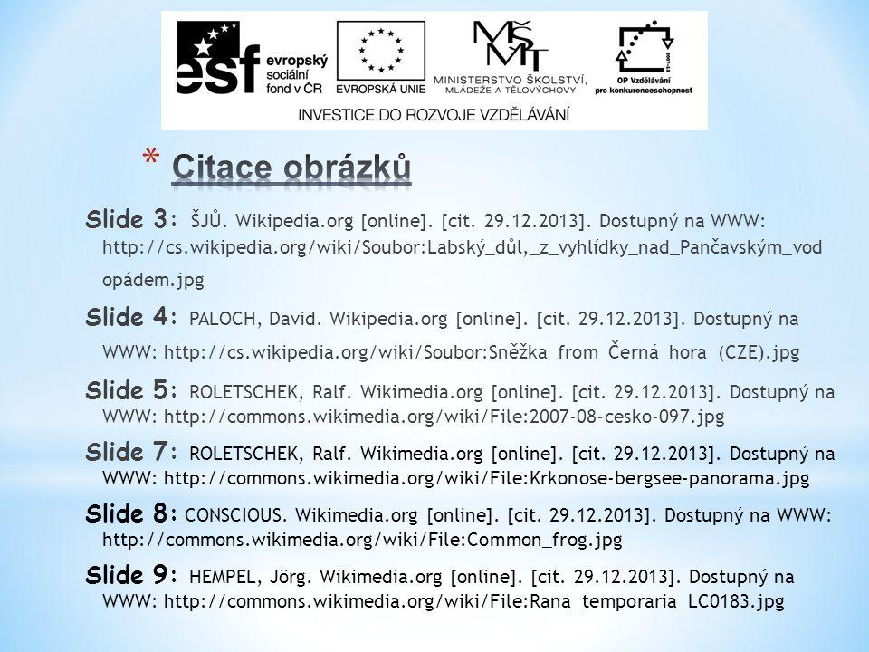 Slide 3: ŠJŮ. Wikipedia.org [online]. [cit. 29.12.2013].