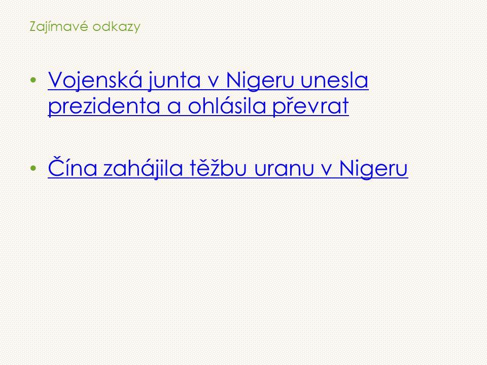 Zajímavé odkazy Vojenská junta v Nigeru unesla prezidenta a ohlásila převrat Vojenská junta v Nigeru unesla prezidenta a ohlásila převrat Čína zahájila těžbu uranu v Nigeru