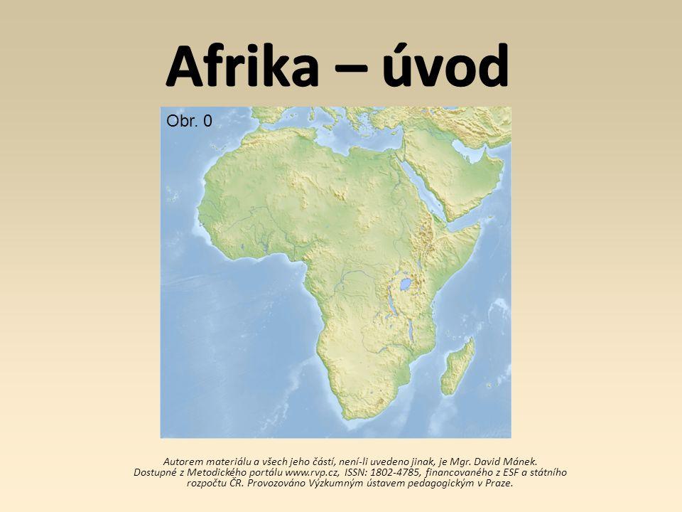 Afrika – úvod Autorem materiálu a všech jeho částí, není-li uvedeno jinak, je Mgr. David Mánek. Dostupné z Metodického portálu www.rvp.cz, ISSN: 1802-
