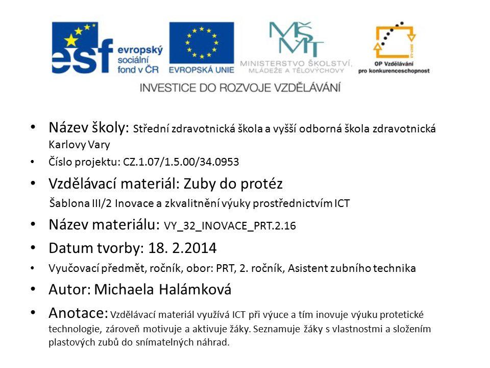 Název školy: Střední zdravotnická škola a vyšší odborná škola zdravotnická Karlovy Vary Číslo projektu: CZ.1.07/1.5.00/34.0953 Vzdělávací materiál: Zu