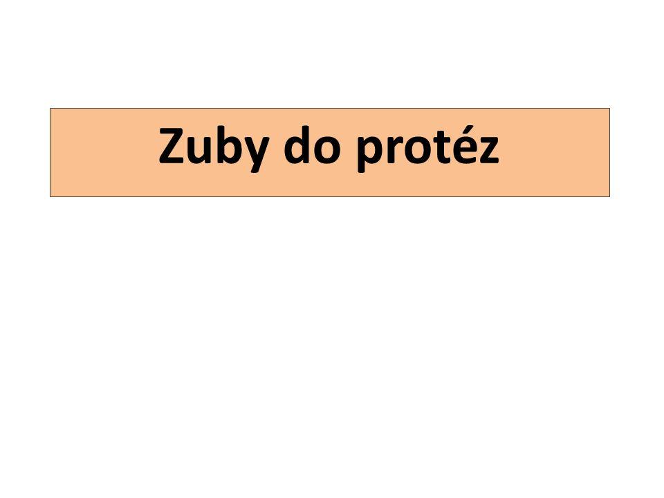 Plastové zuby do protéz Z hotovují se: a)z modifikovaných akrylátů podobných bazálním pryskyřicím, obr.