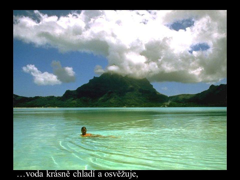 …voda krásně chladí a osvěžuje,