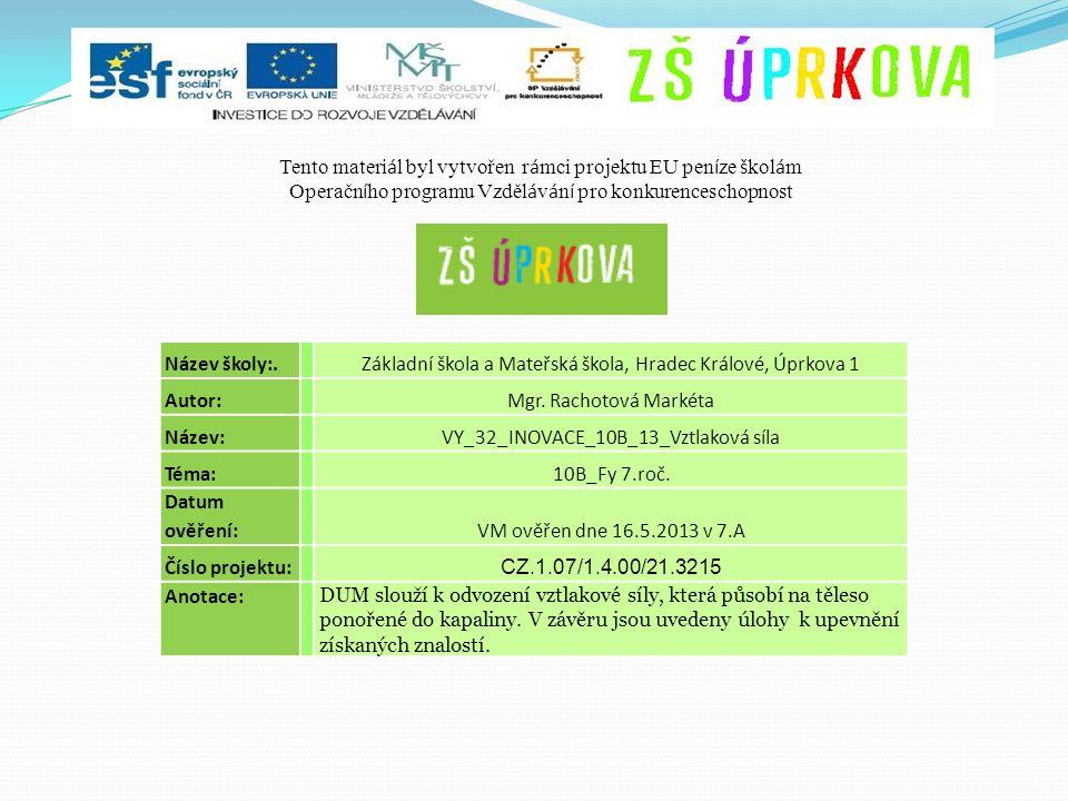 Název školy:. Základní škola a Mateřská škola, Hradec Králové, Úprkova 1 Autor: Mgr.