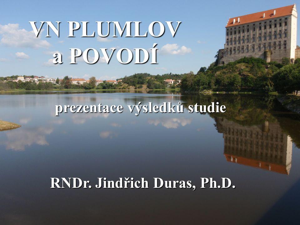 VN PLUMLOV a POVODÍ prezentace výsledků studie RNDr. Jindřich Duras, Ph.D.