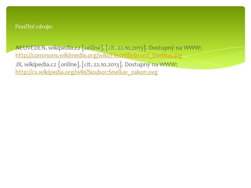 NEUVEDEN. wikipedia.cz [online]. [cit. 22.10.2013]. Dostupný na WWW: http://commons.wikimedia.org/wiki/File:Willebrord_Snellius.jpg http://commons.wik