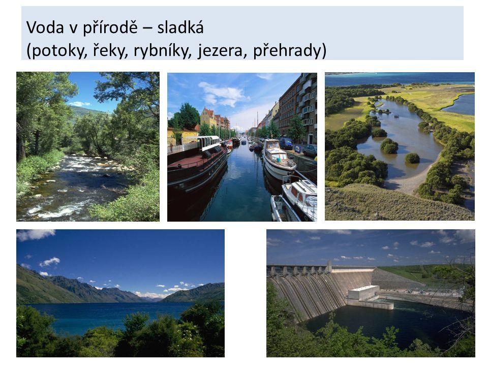 Voda v přírodě – sladká (potoky, řeky, rybníky, jezera, přehrady)
