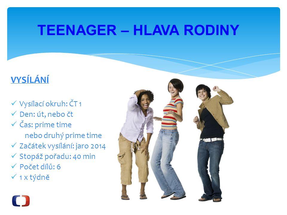 O kom to je? teenageři rodiče kamarádi finanční poradce TEENAGER – HLAVA RODINY