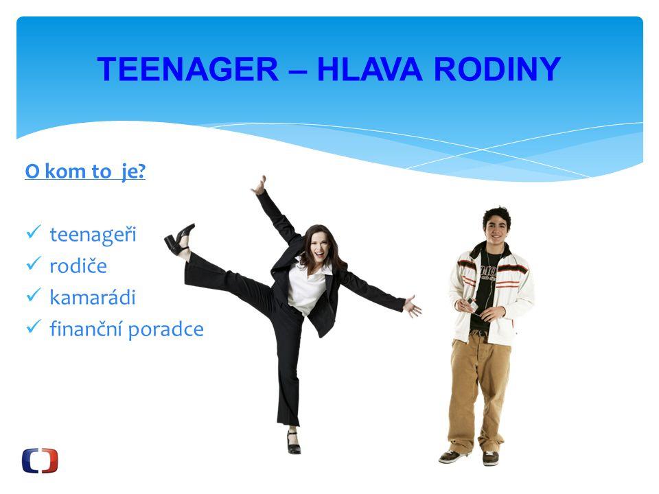 OBSAH POŘADU Teenager hlava rodiny je název pořadu, který má za cíl prozkoumat, zdali dokážou čeští teenageři hospodařit s rodinným rozpočtem.