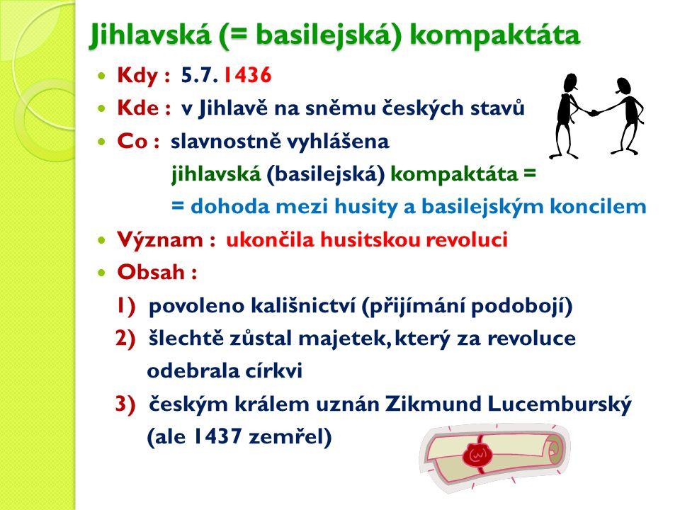 Jihlavská (= basilejská) kompaktáta Kdy : 5.7.