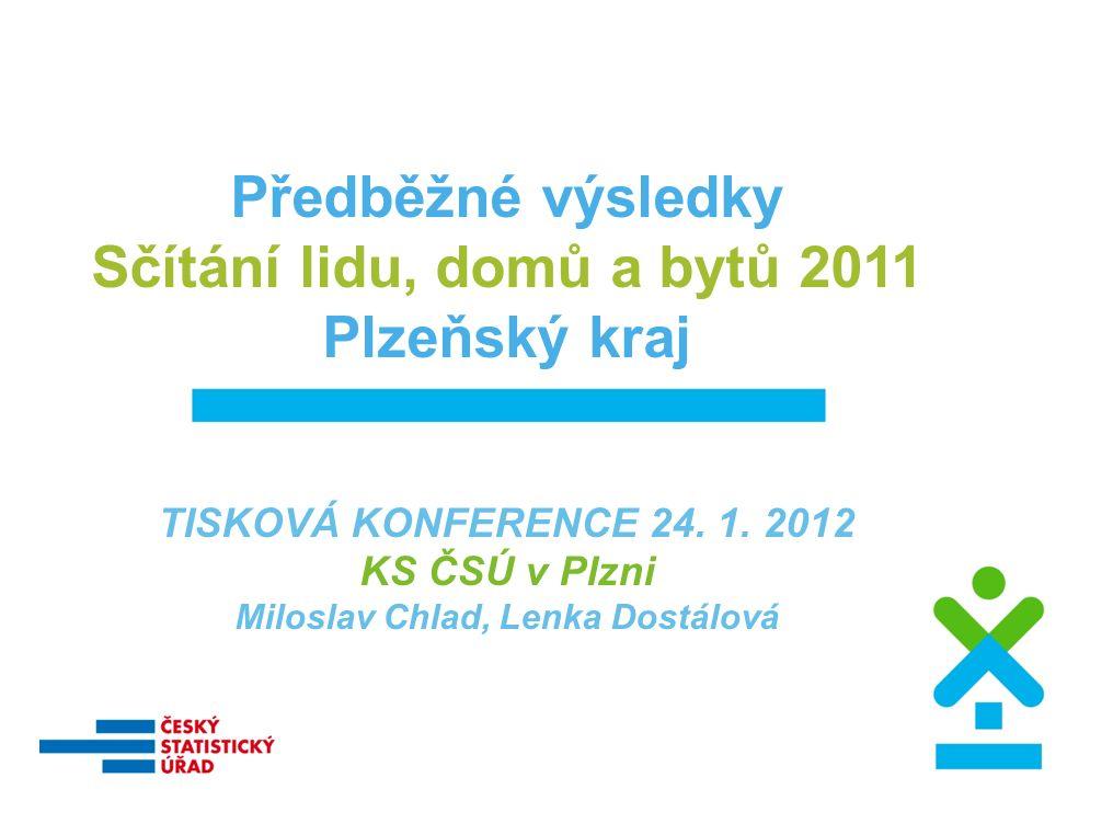 Předběžné výsledky Sčítání lidu, domů a bytů 2011 Plzeňský kraj TISKOVÁ KONFERENCE 24.