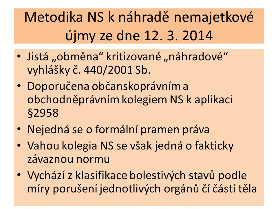 """Metodika NS k náhradě nemajetkové újmy ze dne 12. 3. 2014 Jistá """"obměna"""" kritizované """"náhradové"""" vyhlášky č. 440/2001 Sb. Doporučena občanskoprávním a"""