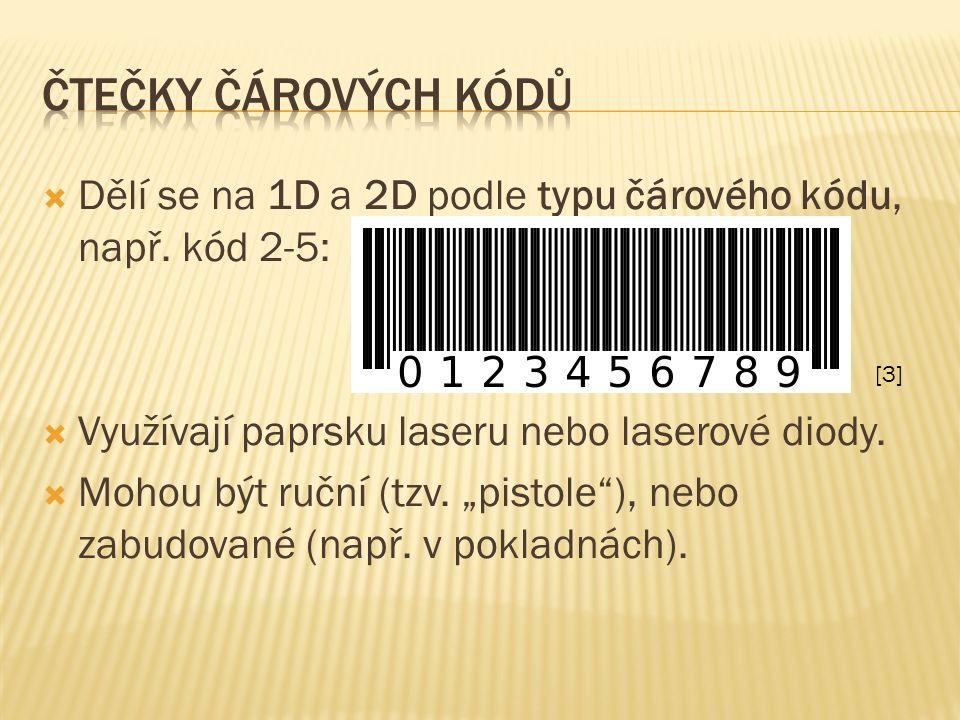  Dělí se na 1D a 2D podle typu čárového kódu, např.