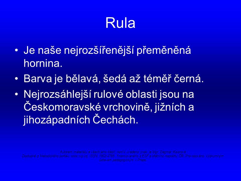 Rula http://cs.wikipedia.org/wiki/Hl%C3%ADna Autorem materiálu a všech jeho částí, není-li uvedeno jinak, je Mgr.