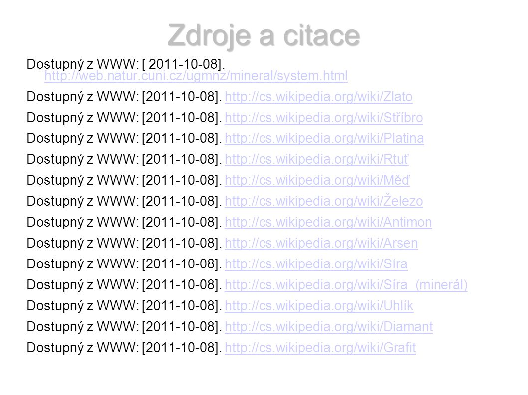 Zdroje a citace Dostupný z WWW: [ 2011-10-08].