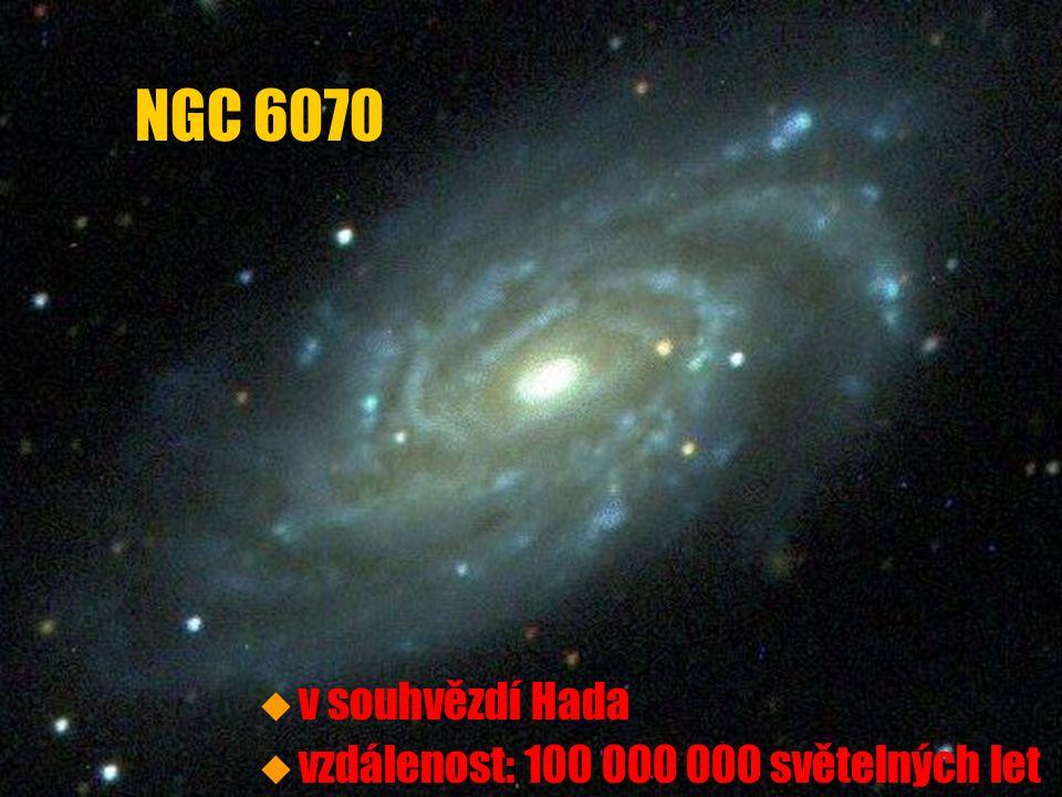 u u v souhvězdí Hada u u vzdálenost: 100 000 000 světelných let NGC 6070