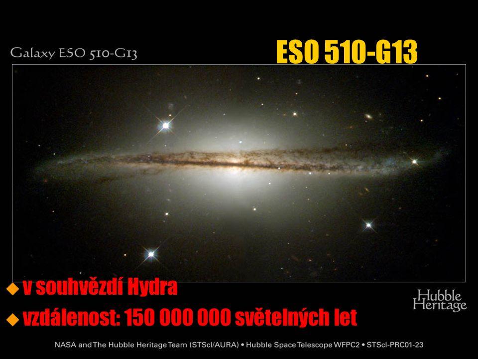 u u v souhvězdí Hydra u u vzdálenost: 150 000 000 světelných let ESO 510-G13