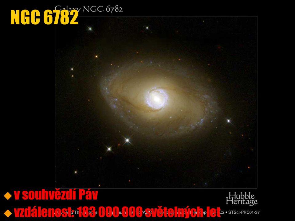 u v souhvězdí Páv u vzdálenost: 183 000 000 světelných let NGC 6782