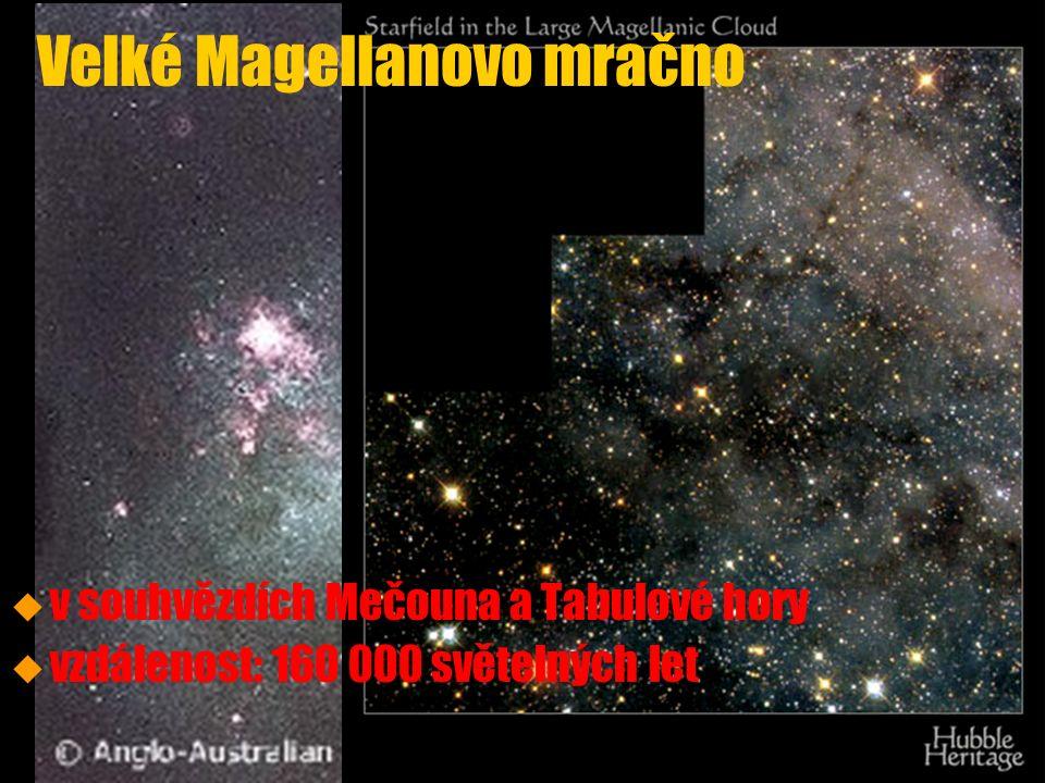 Velké Magellanovo mračno u u v souhvězdích Mečouna a Tabulové hory u u vzdálenost: 160 000 světelných let
