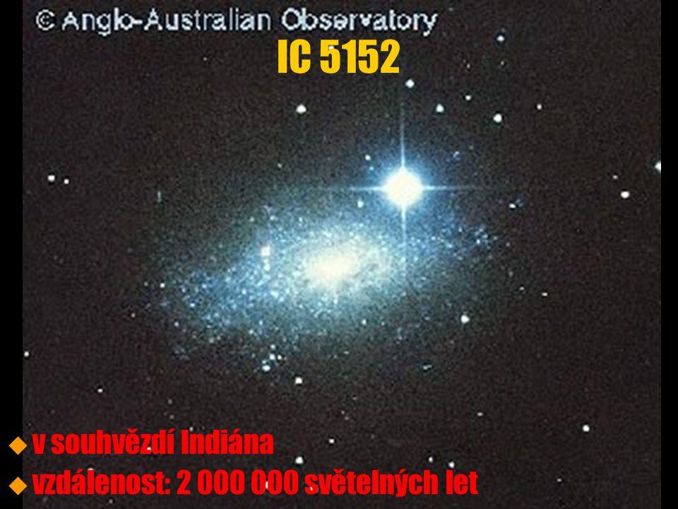 u u v souhvězdí Indiána u u vzdálenost: 2 000 000 světelných let IC 5152