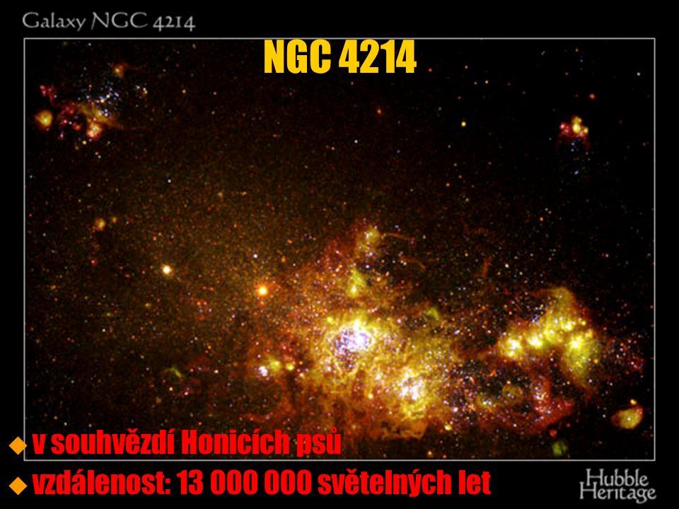 u u v souhvězdí Honicích psů u u vzdálenost: 13 000 000 světelných let NGC 4214