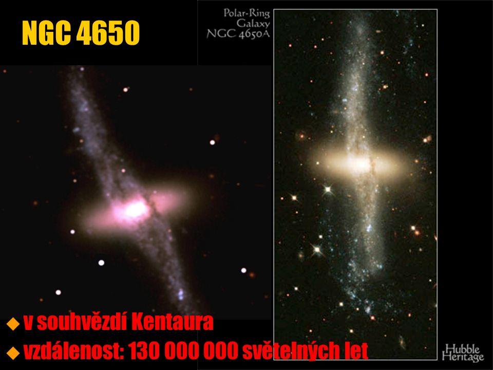 u u v souhvězdí Kentaura u u vzdálenost: 130 000 000 světelných let NGC 4650
