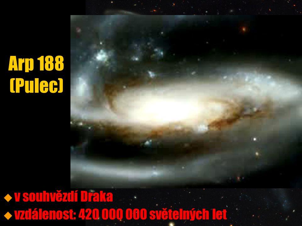 Arp 188 (Pulec) u u v souhvězdí Draka u u vzdálenost: 420 000 000 světelných let