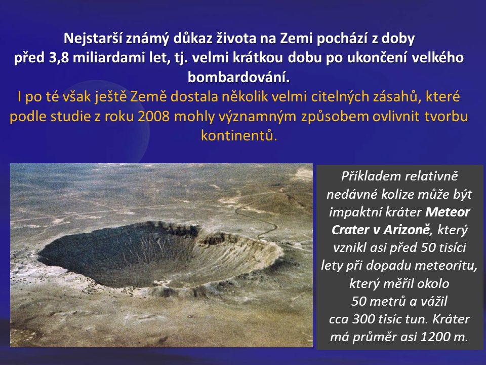 Příkladem relativně nedávné kolize může být impaktní kráter Meteor Crater v Arizoně, který vznikl asi před 50 tisíci lety při dopadu meteoritu, který měřil okolo 50 metrů a vážil cca 300 tisíc tun.
