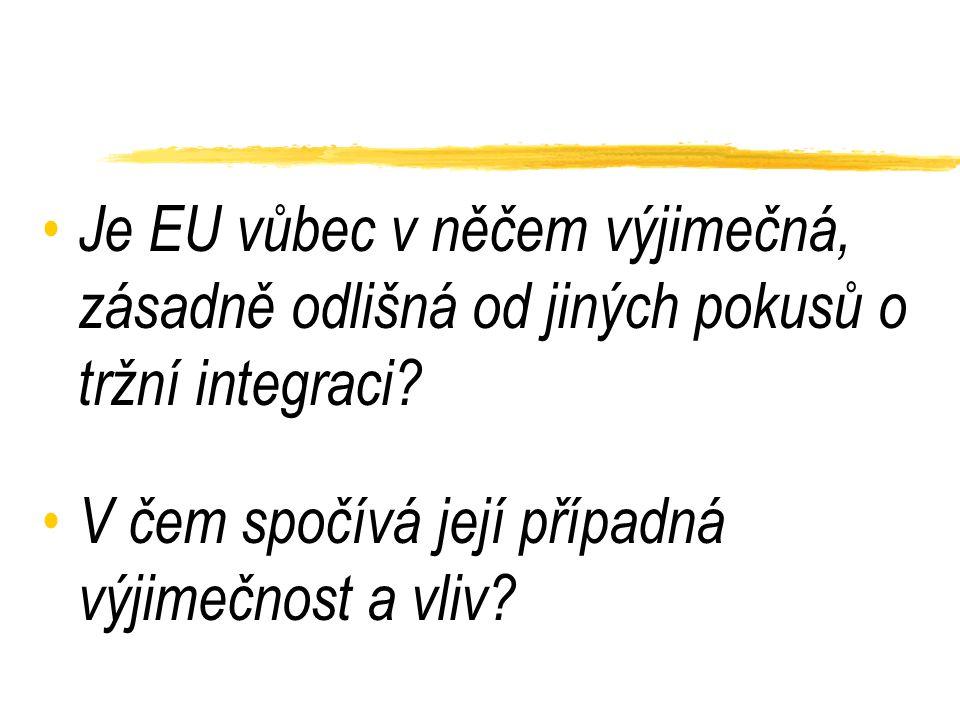 Je EU vůbec v něčem výjimečná, zásadně odlišná od jiných pokusů o tržní integraci.