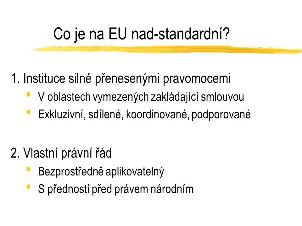 Co je na EU nad-standardní. 1.